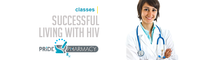 Classes for Successful Living with HIV at Pride Pharmacy San Diego