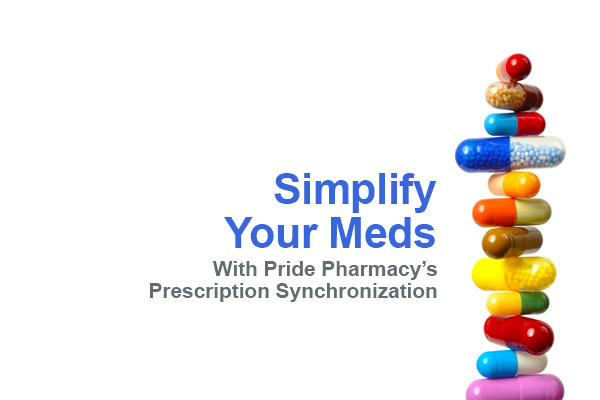 Pride Pharmacy Now Offers Prescription Synchronization